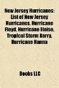 New Jersey Hurricanes : List of New Jersey Hurricanes, Hurricane Floyd, Hurricane Eloise, Tr...