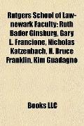 Rutgers School of Law-Newark Faculty : Ruth Bader Ginsburg, Gary L. Francione, Nicholas Katz...