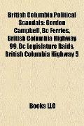 British Columbia Political Scandals : Gordon Campbell, Bc Ferries, British Columbia Highway ...