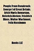 People from Osnabrück : George I of Great Britain, Erich Maria Remarque, Heinrich Abeken, Fr...