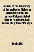 Alumni of the University of Derby : Devon Malcolm, Rizwan Hussain, Del Lagrace Volcano, Asho...