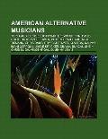 American Alternative Musicians : Tori Amos, Beck, Elliott Smith, Kevin Griffin, David Cook, ...