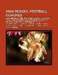 High School Football Coaches : Mike Dubose, Hayden Fry, Gordon Wood, Paul Brown, Jimmy Johns...