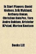 Ik Start Players : David Nielsen, Erik Mykland, Anthony Annan, Christian Bolaños, Tore André...