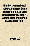 Numbers Game : Dutch Schultz, Numbers Game, Frank Palumbo, Joseph Vincent Moriarty, Albert J...