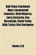 Ball State Cardinals Men's Basketball Coaches : Rick Majerus, Larry Eustachy, Ray Mccallum, ...