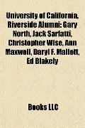 University of California, Riverside Alumni : Gary North, Jack Sarfatti, Christopher Wise, An...