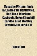 Magazine Writers : Janis Ian, James Wesley Rawles, Karl Hess, Charlotte Casiraghi, Helen Chu...