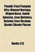 People from Panama City : Manuel Noriega, Miguel Bosé, David Iglesias, José Quintero, Antoni...