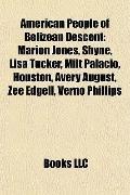American People of Belizean Descent : Marion Jones, Shyne, Lisa Tucker, Milt Palacio, Housto...