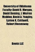 University of Oklahoma Faculty : David R. Morgan, David Deming, J. Warren Madden, David A. Y...
