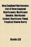 New England Hurricanes : List of New England Hurricanes, Hurricane Bonnie, Hurricane Isabel,...