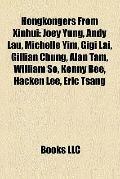 Hongkongers from Xinhui : Joey Yung, Andy Lau, Michelle Yim, Gigi Lai, Gillian Chung, Alan T...