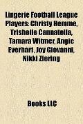 Lingerie Football League Players : Christy Hemme, Trishelle Cannatella, Tamara Witmer, Angie...