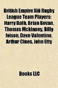 British Empire Xiii Rugby League Team Players : Harry Bath, Brian Bevan, Thomas Mckinney, Bi...