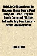 British Gt Championship Drivers : Shane Lynch, Paul Drayson, Baron Drayson, Jamie Campbell-W...