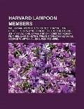 Harvard Lampoon Members : William Randolph Hearst, Ernest Thayer, John Updike, Fred Gwynne, ...