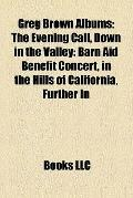 Greg Brown Albums : The Evening Call, down in the Valley
