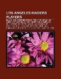 Los Angeles Raiders Players : Todd Marinovich, Bo Jackson, Greg Skrepenak, Ed Muransky, Matt...