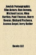 Jewish Pornographic Film Actors : Ron Jeremy, Michael Lucas, Nina Hartley, Paul Thomas, Harr...