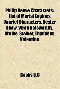 Philip Reeve Characters : List of Mortal Engines Quartet Characters, Hester Shaw, Wren Natsw...