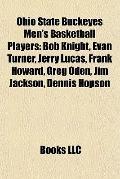 Ohio State Buckeyes Men's Basketball Players : Bob Knight, Evan Turner, Jerry Lucas, Frank H...