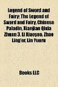 Legend of Sword and Fairy : The Legend of Sword and Fairy, Chinese Paladin, Xianjian Qixia Z...