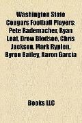 Washington State Cougars Football Players : Pete Rademacher, Ryan Leaf, Drew Bledsoe, Chris ...