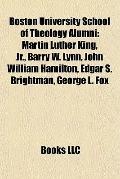 Boston University School of Theology Alumni : Martin Luther King, Jr. , Barry W. Lynn, John ...