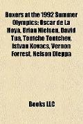 Boxers at the 1992 Summer Olympics : Oscar de la Hoya, Brian Nielsen, David Tua, Tontcho Ton...