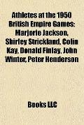 Athletes at the 1950 British Empire Games : Marjorie Jackson, Shirley Strickland, Colin Kay,...