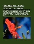 Georgia Bulldogs Football Players : Bill Goldberg, Herschel Walker, Matthew Stafford, Richar...