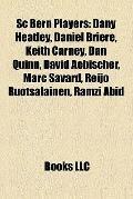 Sc Bern Players : Dany Heatley, Daniel Brière, Keith Carney, Dan Quinn, David Aebischer, Mar...