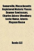 Somerville, Masachusetts Registered Historic Places : Downer Rowhouses, Charles Adams-Woodbu...