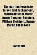 German Immigrants to Israel : Emil Fackenheim, Yehuda Amichai, Martin Buber, Gershom Scholem...
