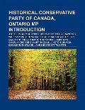Historical Conservative Party of Canada, Ontario Mps : John Beverley Robinson, John Willough...