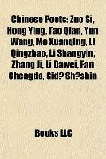 Chinese Poets : Zuo Si, Hong Ying, Tao Qian, Yun Wang, Mo Xuanqing, Li Qingzhao, Li Shangyin...