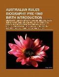 Australian Rules Biography, Pre-1940 Births : Les Foote, John Kennedy, Sr. , Albert Hartkopf...