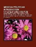 Mexican Politicians : Juan Andreu Almazán, Enrique Caballero Peraza, Vicente Riva Palacio, J...