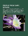 People from Gary, Indian : Joseph Stiglitz, Morgan Freeman, Walter Hellman, Janet Jackson, F...