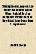 Singaporean Lawyers : Lee Kuan Yew, Walter Woon, Glenn Knight, Joshua Benjamin Jeyaretnam, L...