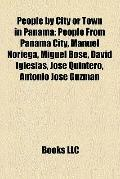 People by City or Town in Panam : People from Panama City, Manuel Noriega, Miguel Bosé, Davi...