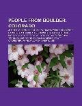 People from Boulder, Colorado : Allen Ginsberg, Jello Biafra, David Zindell, JonBenét Ramsey...