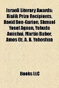 Israeli Literary Awards : Bialik Prize Recipients, David Ben-Gurion, Shmuel Yosef Agnon, Yeh...
