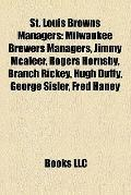 St Louis Browns Managers : Milwaukee Brewers Managers, Jimmy Mcaleer, Rogers Hornsby, Branch...