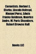 Cornetists : Herbert L. Clarke, Lincoln Holroyd, Manuel Perez, Edwin Franko Goldman, Maurice...