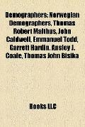 Demographers : Norwegian Demographers, Thomas Robert Malthus, John Caldwell, Emmanuel Todd, ...
