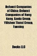 Defunct Companies of Chin : Defunct Companies of Hong Kong, Sanlu Group, Yilishen Tianxi Gro...
