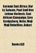 German East Afric : Dar Es Salaam, Paul Emil Von Lettow-Vorbeck, East African Campaign, Sms ...