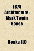 1874 Architecture : Palais Garnier, Herbert Hoover National Historic Site, Mark Twain House,...